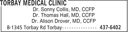 Torbay Medical Clinic (709-437-6402) - Display Ad - Dr. Sonny Collis, MD, CCFP Dr. Thomas Hall, MD, CCFP Dr. Alison Drover, MD, CCFP