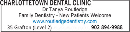 Charlottetown Dental Clinic (902-894-9988) - Display Ad - Family Dentistry - New Patients Welcome www.routledgedentistry.com Dr Tanya Routledge