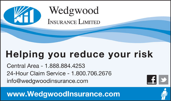 Wedgwood Insurance Limited (1-888-884-4253) - Annonce illustrée======= - Helping you reduce your risk Central Area - 1.888.884.4253 24-Hour Claim Service - 1.800.706.2676 www.WedgwoodInsurance.com