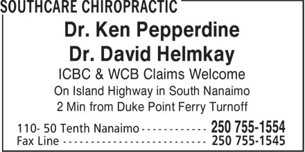 SouthCare Chiropractic (250-755-1554) - Display Ad - Dr. Ken Pepperdine Dr. David Helmkay ICBC & WCB Claims Welcome On Island Highway in South Nanaimo 2 Min from Duke Point Ferry Turnoff