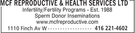 MCF Reproductive & Health Services Ltd (416-221-4602) - Annonce illustrée======= - Infertility/Fertility Programs - Est. 1988 Sperm Donor Inseminations www.mcfreproductive.com
