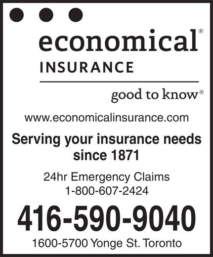 Economical Insurance (416-590-9040) - Annonce illustrée======= - www.economicalinsurance.com Serving your insurance needs since 1871 24hr Emergency Claims 1-800-607-2424 416-590-9040 1600-5700 Yonge St. Toronto
