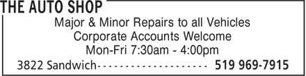 The Auto Shop (519-969-7915) - Display Ad - Major & Minor Repairs to all Vehicles Corporate Accounts Welcome Mon-Fri 7:30am - 4:00pm Major & Minor Repairs to all Vehicles Corporate Accounts Welcome Mon-Fri 7:30am - 4:00pm