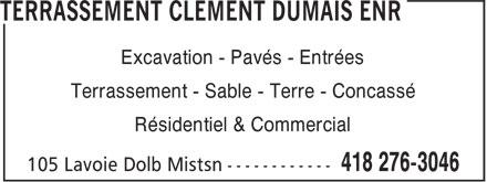 Terrassement Clément Dumais Enr (418-276-3046) - Annonce illustrée======= -
