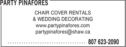 Party Pinafores & Decorations (807-623-2090) - Display Ad - & WEDDING DECORATING www.partypinafores.com CHAIR COVER RENTALS