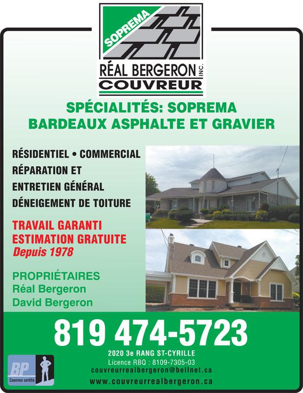 Les Couvreurs Réal Bergeron Inc (819-474-5723) - Display Ad - 2020 3e RANG ST-CYRILLE Licence RBQ : 8109-7305-03 Couvreur certifié www.couvreurrealbergeron.ca SPÉCIALITÉS: SOPREMA BARDEAUX ASPHALTE ET GRAVIER RÉSIDENTIEL   COMMERCIAL RÉPARATION ET ENTRETIEN GÉNÉRAL DÉNEIGEMENT DE TOITURE TRAVAIL GARANTI ESTIMATION GRATUITE Depuis 1978 PROPRIÉTAIRES Réal Bergeron David Bergeron 819 474-5723