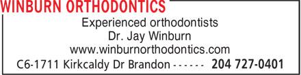 Winburn Orthodontics (204-727-0401) - Annonce illustrée======= - Experienced orthodontists Dr. Jay Winburn www.winburnorthodontics.com