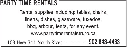 Freeman Formalwear (902-843-4433) - Display Ad - Rental supplies including: tables, chairs, linens, dishes, glassware, tuxedos, bbq, arbour, tents, for any event. www.partytimerentalstruro.ca