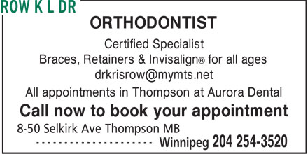 Row K L Dr (204-254-3520) - Annonce illustrée======= - Braces, Retainers & Invisalign for all ages All appointments in Thompson at Aurora Dental Call now to book your appointment Certified Specialist ® ORTHODONTIST