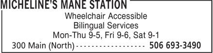 Micheline's Mane Station (506-693-3490) - Annonce illustrée======= - Wheelchair Accessible Bilingual Services Mon-Thu 9-5, Fri 9-6, Sat 9-1