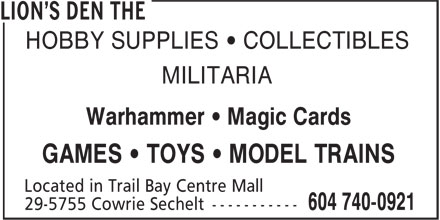 The Lion's Den (604-740-0921) - Display Ad - Warhammer • Magic Cards GAMES • TOYS • MODEL TRAINS HOBBY SUPPLIES • COLLECTIBLES MILITARIA