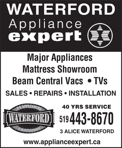 Waterford TV & Appliances (519-443-8670) - Display Ad - WATERFORD Major Appliances Mattress Showroom Beam Central Vacs    TVs SALES   REPAIRS   INSTALLATION 40 YRS SERVICE 519 443-8670 3 ALICE WATERFORD www.applianceexpert.ca