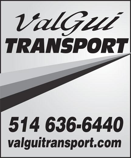 Valgui Transport Inc (514-636-6427) - Display Ad - 514 636-6440 valguitransport.com