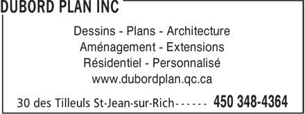 Dubord Plan Inc (450-348-4364) - Annonce illustrée======= - Dessins - Plans - Architecture Aménagement - Extensions Résidentiel - Personnalisé www.dubordplan.qc.ca