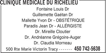 Clinique Médicale du Richelieu (450-742-5638) - Annonce illustrée======= - Guillemette Gaétan Dr Mallette Yvon Dr - OBSTÉTRIQUE Paradis Jean Dr - ALLÉRGISTE Dr. Mireille Cloutier Dr. Andréanne Grégoire-Auger Dr. Claudia Morneau Fontaine Louis Dr