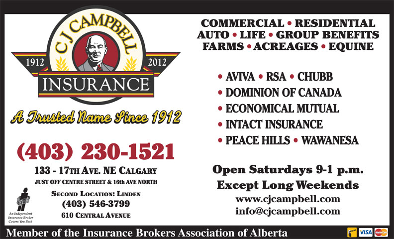 CJ Campbell Insurance (403-230-1521) - Annonce illustrée======= - AVIVA   RSA   CHUBB DOMINION OF CANADA ECONOMICAL MUTUAL INTACT INSURANCE PEACE HILLS   WAWANESA 403 230-1521 SECOND LOCATION: LINDEN www.cjcampbell.com