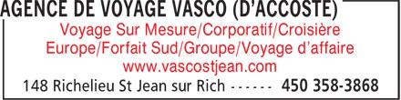 Agence de Voyage Vasco (D'Accoste) (450-358-3868) - Annonce illustrée======= - Voyage Sur Mesure/Corporatif/Croisière Europe/Forfait Sud/Groupe/Voyage d'affaire www.vascostjean.com