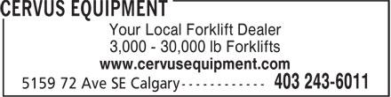 Cervus Equipment (403-243-6011) - Display Ad - Your Local Forklift Dealer 3,000 - 30,000 lb Forklifts www.cervusequipment.com