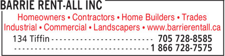 Barrie Rent-All Inc (705-728-8585) - Annonce illustrée======= - Homeowners • Contractors • Home Builders • Trades Industrial • Commercial • Landscapers • www.barrierentall.ca