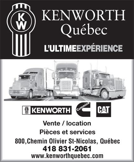 Kenworth Quebec (418-831-2061) - Annonce illustrée======= - KENWORTH Québec L ULTIMEEXPÉRIENCE Vente / location Piè sces et service 800,Chemin Olivier St-Nicolas, Québec 418 831-2061 qwww.kenworthuebec.com