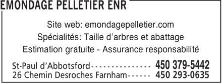 Emondage Pelletier Enr (450-379-5442) - Annonce illustrée======= - 26 Chemin Desroches Farnham ------ Site web: emondagepelletier.com Spécialités: Taille d'arbres et abattage Estimation gratuite - Assurance responsabilité