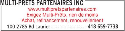 Multi-Prêts Partenaires Inc (418-659-7738) - Annonce illustrée======= - www.multipretspartenaires.com Exigez Multi-Prêts, rien de moins Achat, refinancement, renouvellement