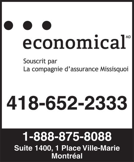 Assurance Economical (514-875-5790) - Annonce illustrée======= - 418-652-2333 1-888-875-8088 Suite 1400, 1 Place Ville-Marie Montréal 418-652-2333 1-888-875-8088 Suite 1400, 1 Place Ville-Marie Montréal