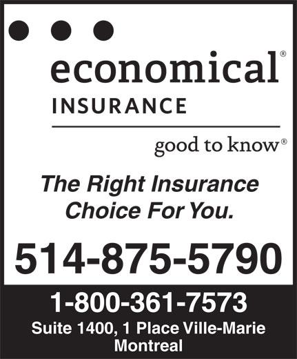 Assurance Economical (514-875-5790) - Annonce illustrée======= - The Right Insurance Choice For You. 514-875-5790 1-800-361-7573 Suite 1400, 1 Place Ville-Marie Montreal The Right Insurance Choice For You. 514-875-5790 1-800-361-7573 Suite 1400, 1 Place Ville-Marie Montreal
