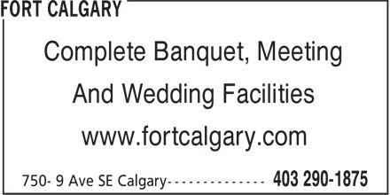 Fort Calgary (403-290-1875) - Display Ad - And Wedding Facilities www.fortcalgary.com Complete Banquet, Meeting