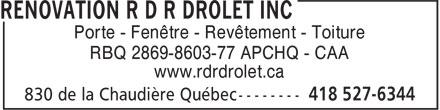 Rénovation R D R Drolet Inc (418-527-6344) - Display Ad - Porte - Fenêtre - Revêtement - Toiture RBQ 2869-8603-77 APCHQ - CAA www.rdrdrolet.ca