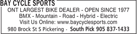 Bay Cycle Sports (905-837-1433) - Annonce illustrée======= - ONT LARGEST BIKE DEALER - OPEN SINCE 1977 BMX - Mountain - Road - Hybrid - Electric Visit Us Online: www.baycyclesports.com