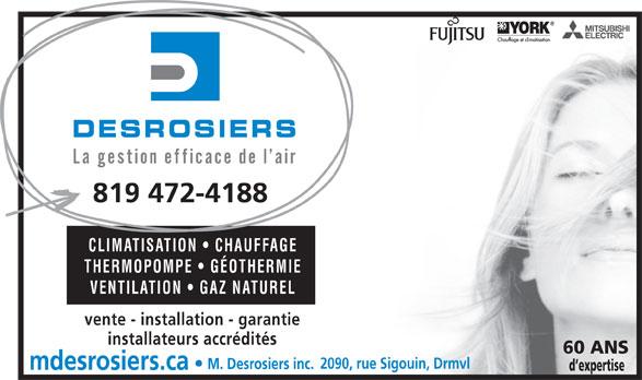 Desrosiers M Inc (819-472-4188) - Annonce illustrée======= - 819 472-4188 CLIMATISATION   CHAUFFAGE THERMOPOMPE   GÉOTHERMIE VENTILATION   GAZ NATUREL vente - installation - garantie installateurs accrédités 60 ANS 2090, rue Sigouin, Drmvl M. Desrosiers inc. mdesrosiers.ca d expertise