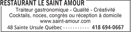 Restaurant Le Saint Amour (418-694-0667) - Annonce illustrée======= - Traiteur gastronomique - Qualité - Créativité Cocktails, noces, congrès ou réception à domicile www.saint-amour.com