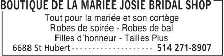 Boutique de la Mariée Josie Bridal Shop (514-271-8907) - Display Ad - Filles d'honneur - Tailles Plus Tout pour la mariée et son cortège Robes de soirée - Robes de bal