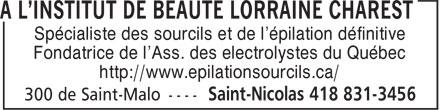 Institut de Beauté Lorraine Charest (418-831-3456) - Annonce illustrée======= - Spécialiste des sourcils et de l'épilation définitive Fondatrice de l'Ass. des electrolystes du Québec http://www.epilationsourcils.ca/ Spécialiste des sourcils et de l'épilation définitive Fondatrice de l'Ass. des electrolystes du Québec http://www.epilationsourcils.ca/