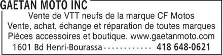 Gaétan Moto (418-648-0621) - Annonce illustrée======= - Vente de VTT neufs de la marque CF Motos Vente, achat, échange et réparation de toutes marques Pièces accessoires et boutique. www.gaetanmoto.com