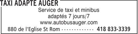 Taxi Adapté Auger (418-833-3339) - Annonce illustrée======= - adaptés 7 jours/7 www.autobusauger.com Service de taxi et minibus