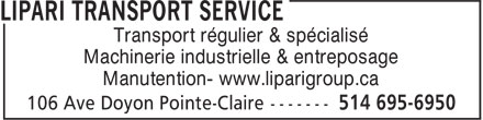 Lipari Transport Service (514-695-6950) - Annonce illustrée======= - Transport régulier & spécialisé Machinerie industrielle & entreposage Manutention- www.liparigroup.ca