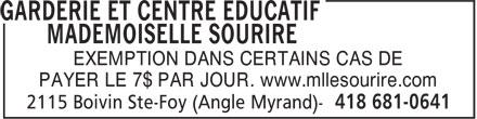 Garderie Et Centre Educatif Mademoiselle Sourire (418-681-0641) - Annonce illustrée======= - EXEMPTION DANS CERTAINS CAS DE PAYER LE 7$ PAR JOUR. www.mllesourire.com EXEMPTION DANS CERTAINS CAS DE PAYER LE 7$ PAR JOUR. www.mllesourire.com