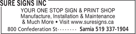 Sure Signs Inc (519-337-1904) - Display Ad - Manufacture, Installation & Maintenance & Much More • Visit www.suresigns.ca YOUR ONE STOP SIGN & PRINT SHOP