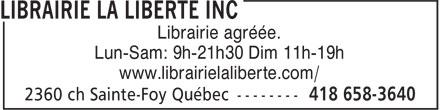 Librairie La Liberté Inc (418-658-3640) - Annonce illustrée======= - Librairie agréée. Lun-Sam: 9h-21h30 Dim 11h-19h www.librairielaliberte.com/