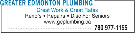 Greater Edmonton Plumbing (780-977-1155) - Display Ad - Great Work & Great Rates Reno's • Repairs • Disc For Seniors www.geplumbing.ca Great Work & Great Rates Reno's • Repairs • Disc For Seniors www.geplumbing.ca