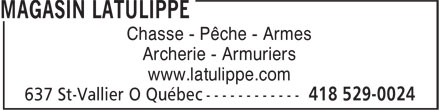 Magasin Latulippe (418-529-0024) - Display Ad - Chasse - Pêche - Armes Archerie - Armuriers www.latulippe.com