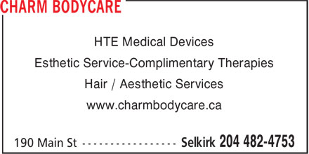 Charm Bodycare (204-482-4753) - Display Ad - HTE Medical Devices Esthetic Service-Complimentary Therapies Hair / Aesthetic Services www.charmbodycare.ca