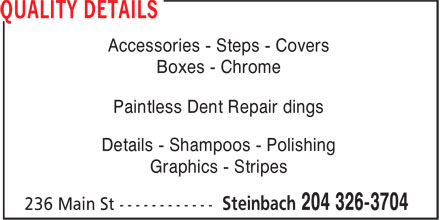 Quality Details (204-326-3704) - Display Ad - Accessories - Steps - Covers Boxes - Chrome Paintless Dent Repair dings Details - Shampoos - Polishing Graphics - Stripes