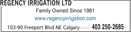 Regency Irrigation Ltd (403-250-2685) - Annonce illustrée======= - Family Owned Since 1981 www.regencyirrigation.com