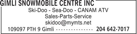 Gimli Snowmobile Centre Inc (204-642-7017) - Display Ad - Ski-Doo - Sea-Doo - CANAM ATV Sales-Parts-Service Ski-Doo - Sea-Doo - CANAM ATV Sales-Parts-Service