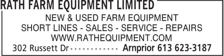 Rath Farm Equipment Limited (613-623-3187) - Display Ad - NEW & USED FARM EQUIPMENT SHORT LINES - SALES - SERVICE - REPAIRS WWW.RATHEQUIPMENT.COM