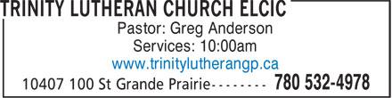 Trinity Lutheran Church (780-532-4978) - Annonce illustrée======= - Services: 10:00am www.trinitylutherangp.ca Pastor: Greg Anderson