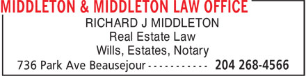 Middleton & Middleton Law Office (204-268-4566) - Annonce illustrée======= - RICHARD J MIDDLETON Real Estate Law Wills, Estates, Notary RICHARD J MIDDLETON Real Estate Law Wills, Estates, Notary